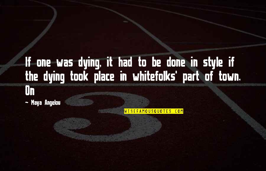 Speech Contests Quotes By Maya Angelou: If one was dying, it had to be
