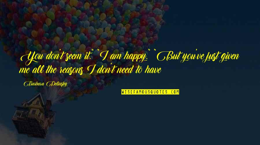 """Speedbumps Quotes By Barbara Delinsky: You don't seem it."""" """"I am happy."""" """"But"""