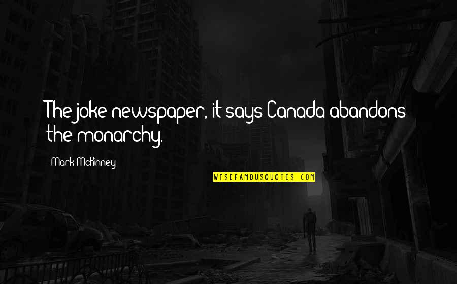 Speedbumps Quotes By Mark McKinney: The joke newspaper, it says Canada abandons the