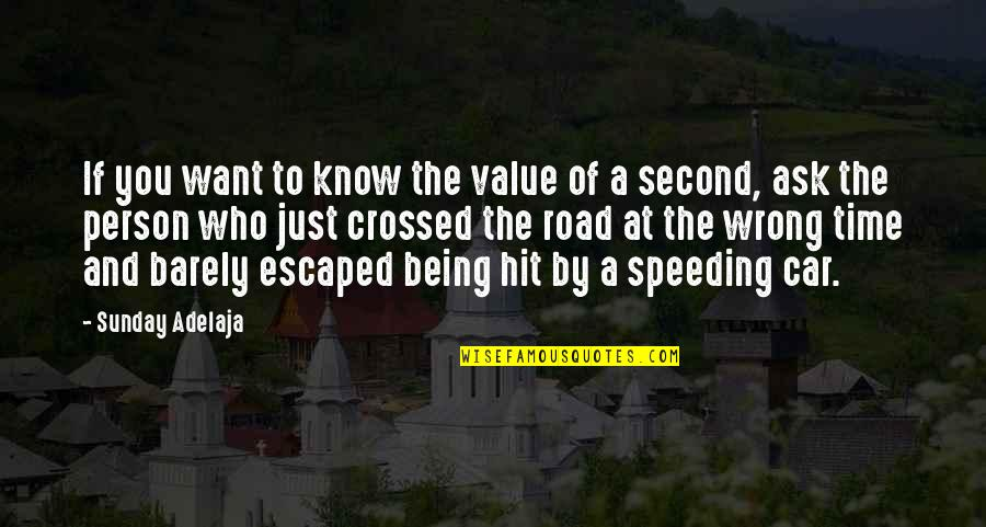 Speeding Up Time Quotes By Sunday Adelaja: If you want to know the value of
