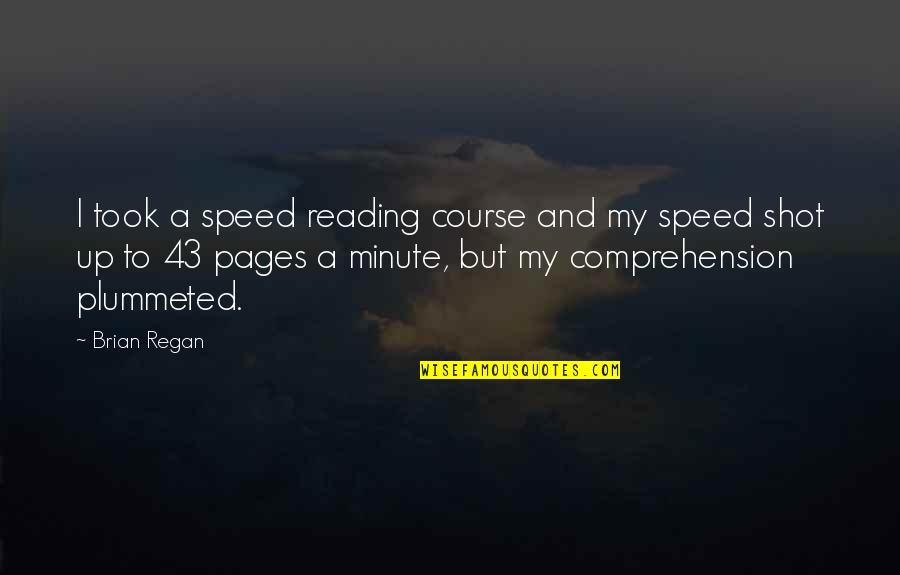 Speed'll Quotes By Brian Regan: I took a speed reading course and my