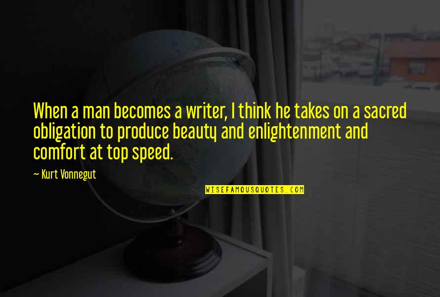 Speed'll Quotes By Kurt Vonnegut: When a man becomes a writer, I think