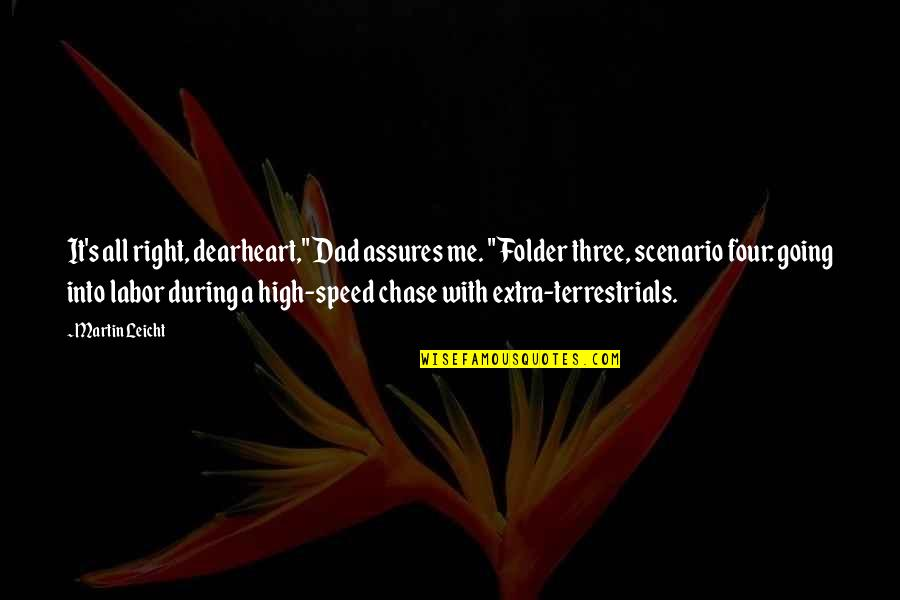 "Speed'll Quotes By Martin Leicht: It's all right, dearheart,"" Dad assures me. ""Folder"