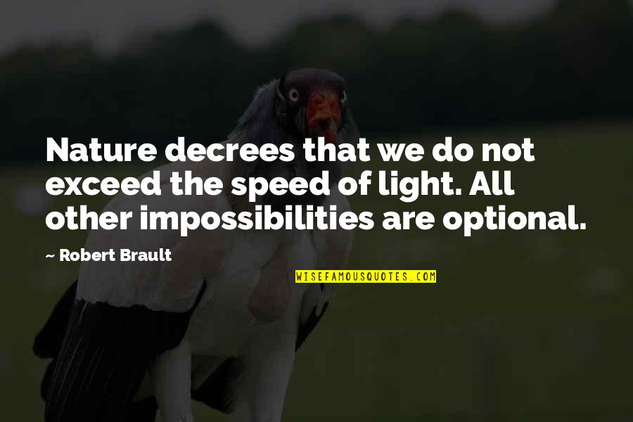 Speed'll Quotes By Robert Brault: Nature decrees that we do not exceed the