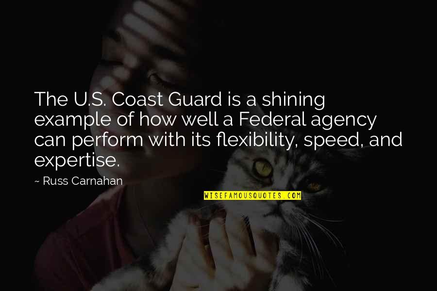 Speed'll Quotes By Russ Carnahan: The U.S. Coast Guard is a shining example