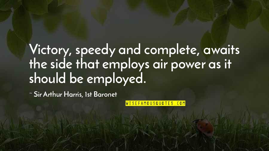 Speedy Quotes By Sir Arthur Harris, 1st Baronet: Victory, speedy and complete, awaits the side that