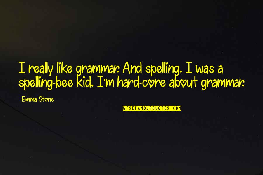 Spelling And Grammar Quotes By Emma Stone: I really like grammar. And spelling. I was