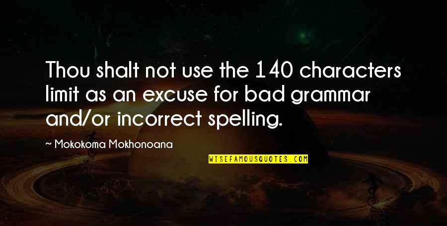 Spelling And Grammar Quotes By Mokokoma Mokhonoana: Thou shalt not use the 140 characters limit