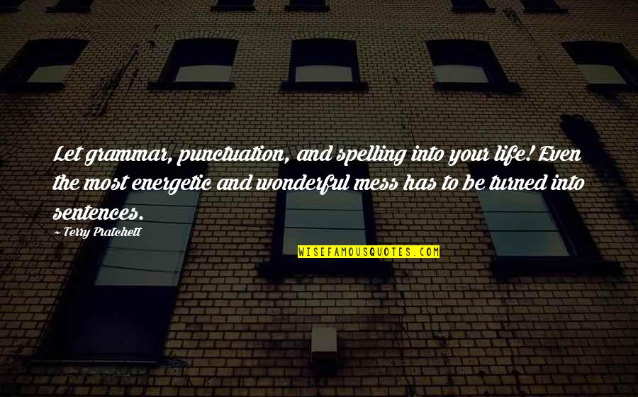 Spelling And Grammar Quotes By Terry Pratchett: Let grammar, punctuation, and spelling into your life!