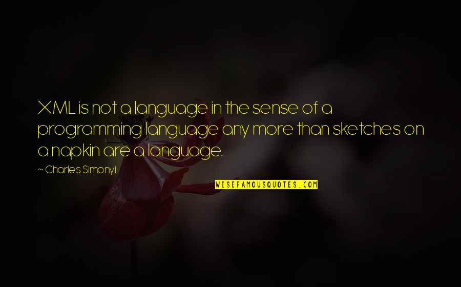 Spellslinging Quotes By Charles Simonyi: XML is not a language in the sense
