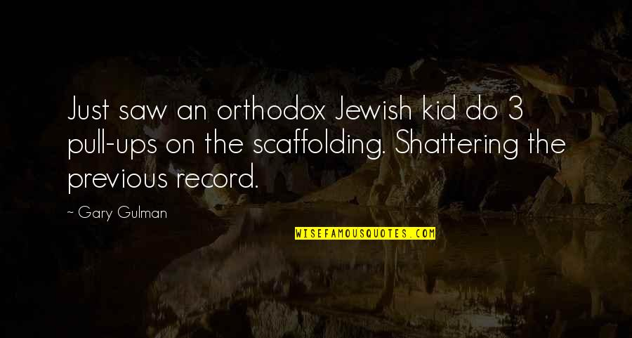 Spellslinging Quotes By Gary Gulman: Just saw an orthodox Jewish kid do 3