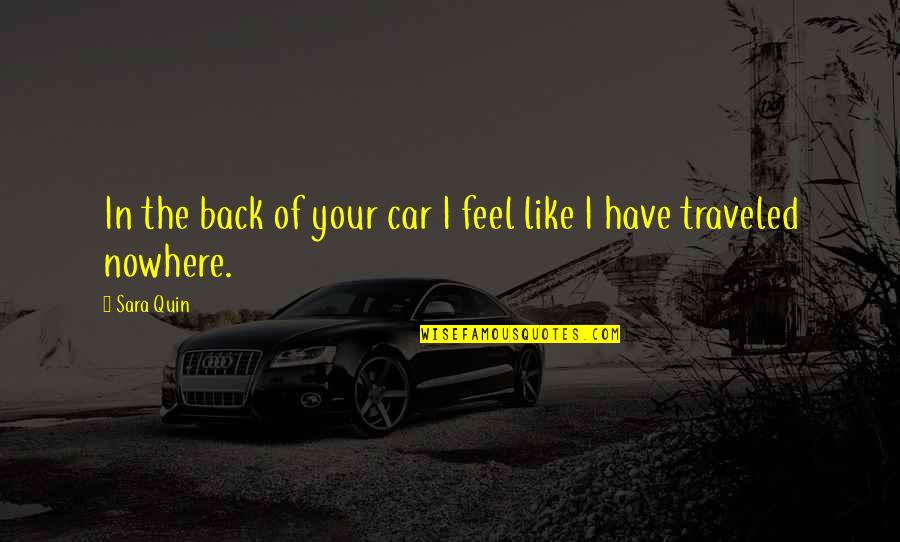 Spellslinging Quotes By Sara Quin: In the back of your car I feel