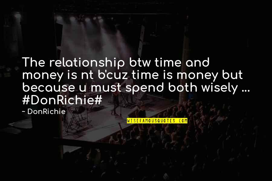 Spend Time Wisely Quotes By DonRichie: The relationship btw time and money is nt