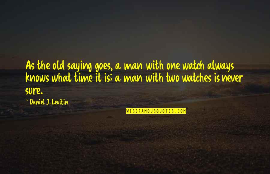 Spending Lavishly Quotes By Daniel J. Levitin: As the old saying goes, a man with