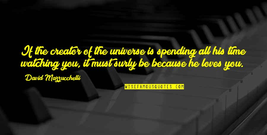 Spending Time You Quotes By David Mazzucchelli: If the creator of the universe is spending