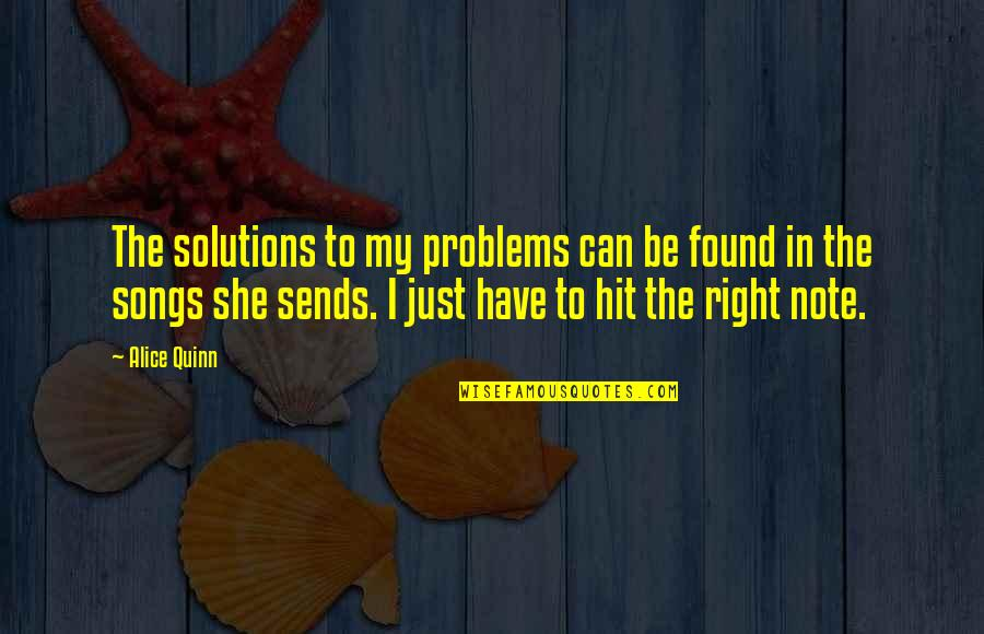 Spetuna Quotes By Alice Quinn: The solutions to my problems can be found