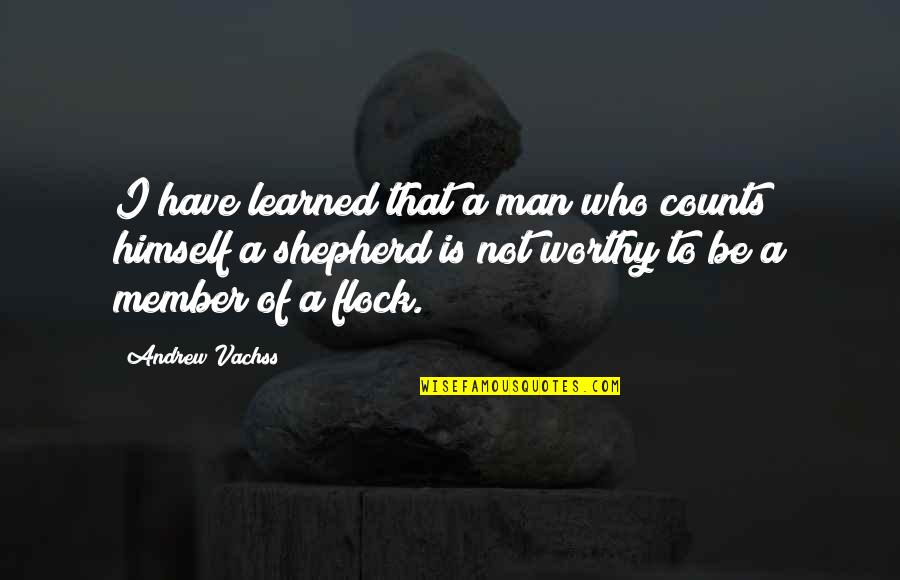Spetuna Quotes By Andrew Vachss: I have learned that a man who counts