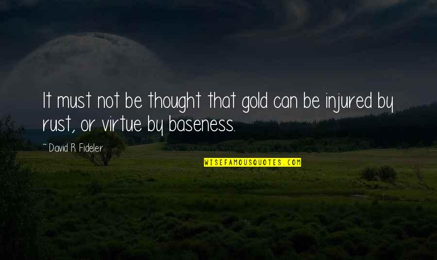 Spetuna Quotes By David R. Fideler: It must not be thought that gold can