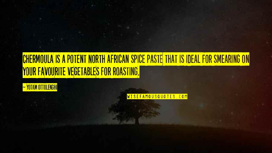 Spice It Up Quotes By Yotam Ottolenghi: Chermoula is a potent North African spice paste