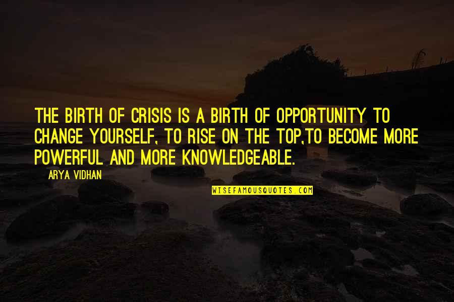 Spicoli Quotes By Arya Vidhan: The birth of crisis is a birth of