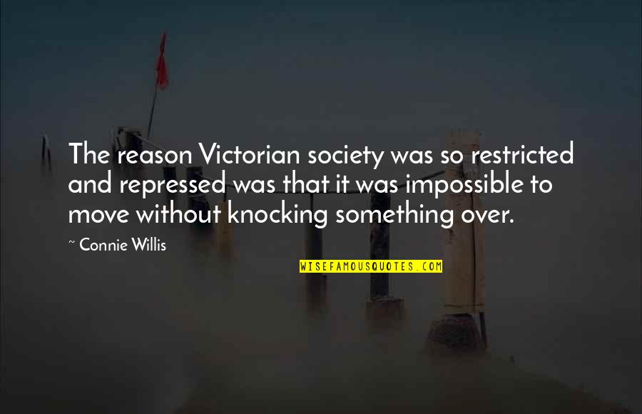 Spicoli Quotes By Connie Willis: The reason Victorian society was so restricted and