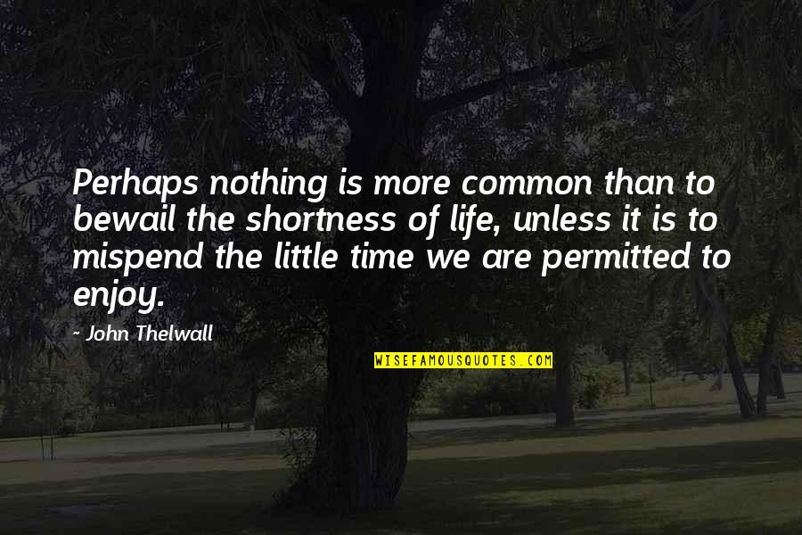 Spicy Marriage Quotes By John Thelwall: Perhaps nothing is more common than to bewail
