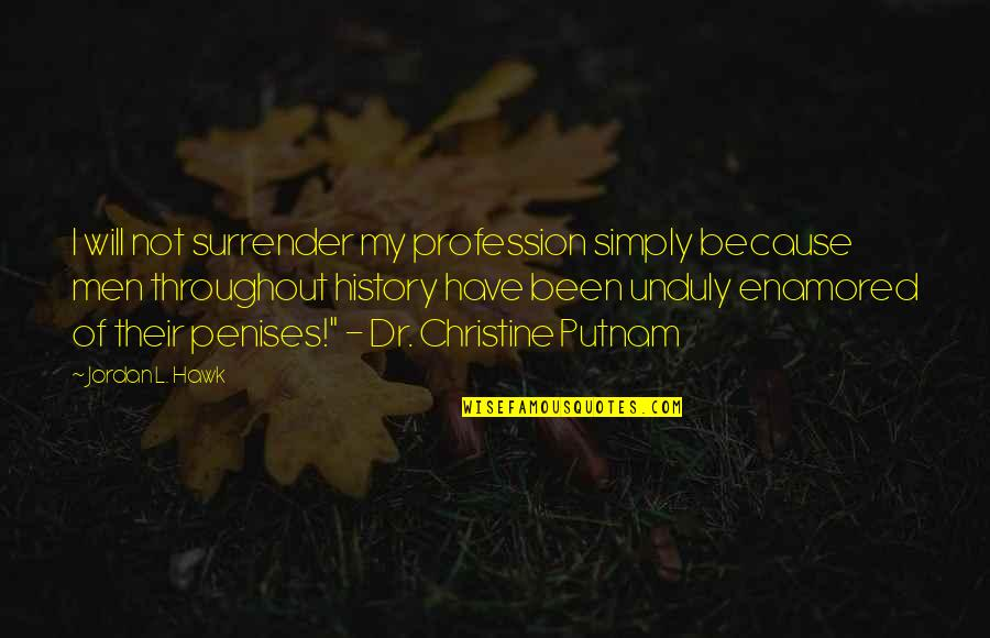 Spicy Marriage Quotes By Jordan L. Hawk: I will not surrender my profession simply because