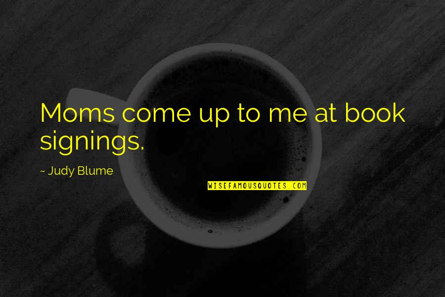 Spider David Cronenberg Quotes By Judy Blume: Moms come up to me at book signings.