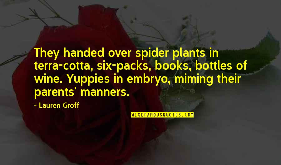 Spider Quotes By Lauren Groff: They handed over spider plants in terra-cotta, six-packs,