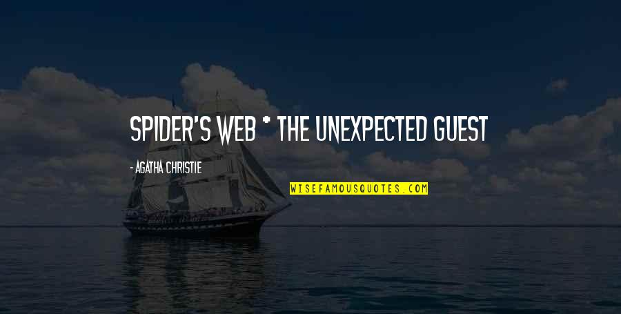Spider Web Quotes By Agatha Christie: Spider's Web * The Unexpected Guest