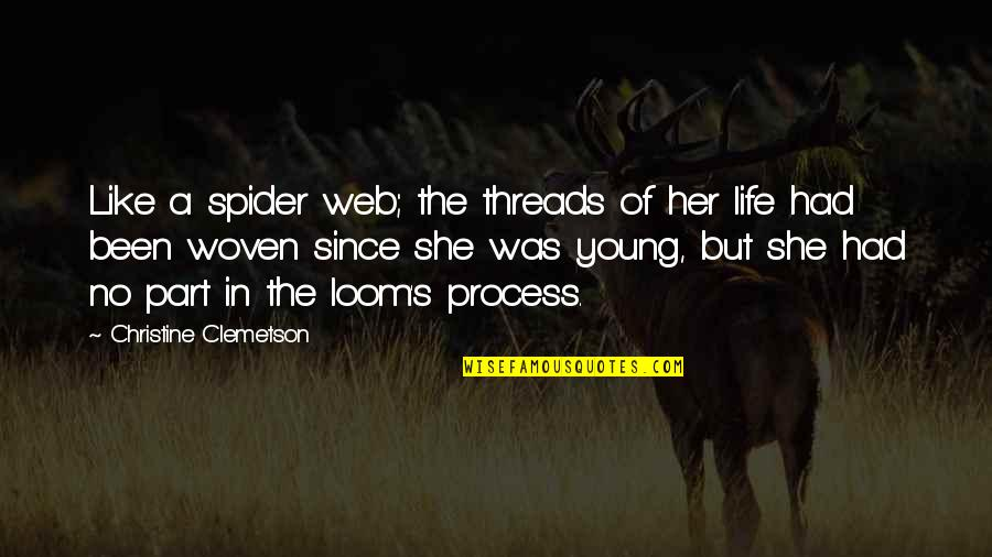 Spider Web Quotes By Christine Clemetson: Like a spider web; the threads of her
