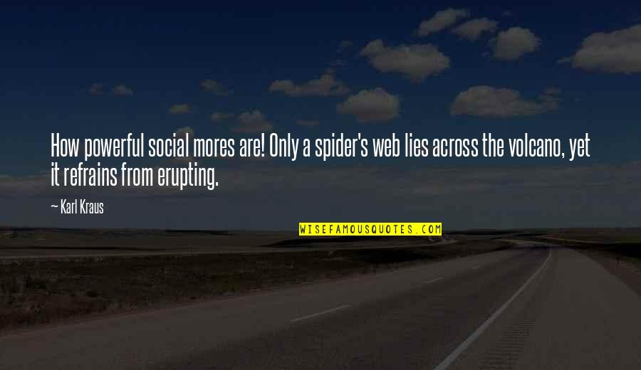 Spider Web Quotes By Karl Kraus: How powerful social mores are! Only a spider's