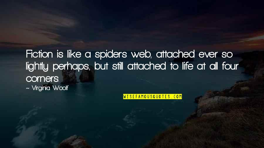 Spider Web Quotes By Virginia Woolf: Fiction is like a spider's web, attached ever