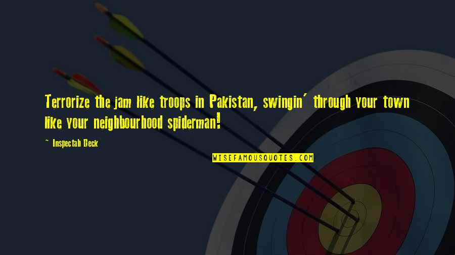 Spiderman 3 Quotes By Inspectah Deck: Terrorize the jam like troops in Pakistan, swingin'