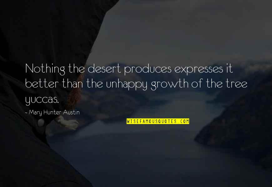 Spiered Quotes By Mary Hunter Austin: Nothing the desert produces expresses it better than