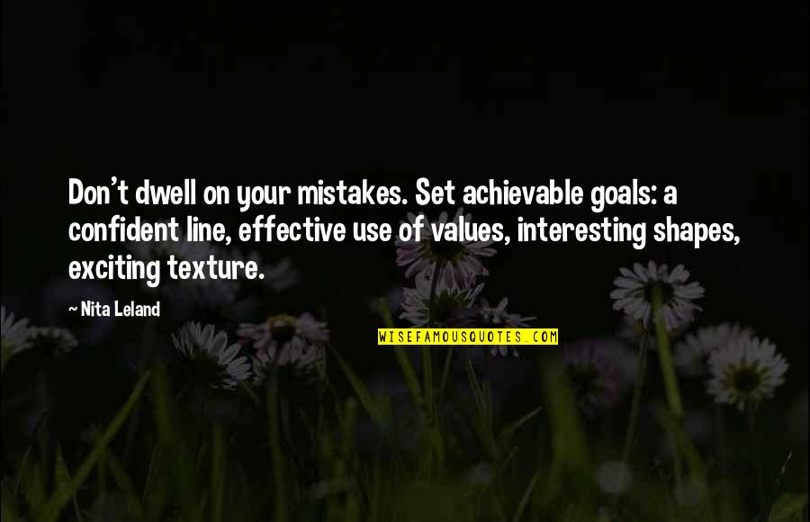 Spiered Quotes By Nita Leland: Don't dwell on your mistakes. Set achievable goals: