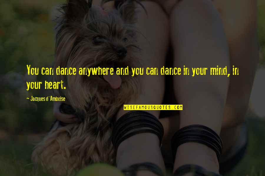 Spin Bowling Quotes By Jacques D'Amboise: You can dance anywhere and you can dance