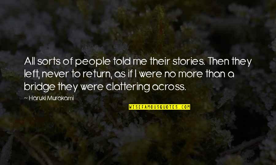 Spin Class Quotes By Haruki Murakami: All sorts of people told me their stories.