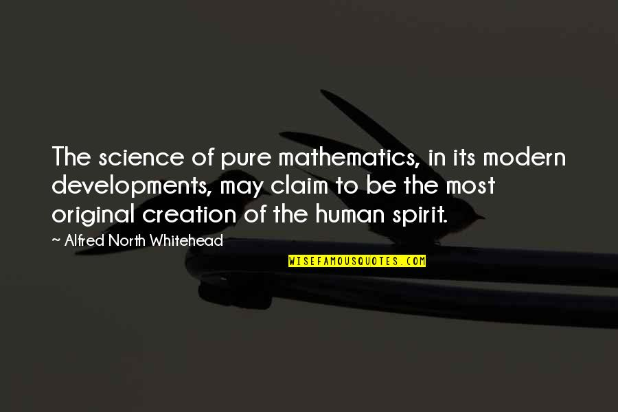 Spirit Of Science Quotes By Alfred North Whitehead: The science of pure mathematics, in its modern