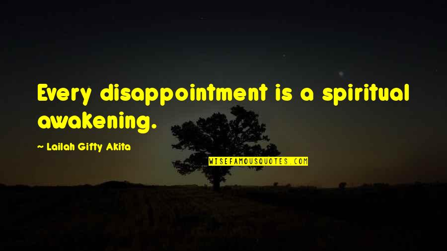 Spiritual Self Healing Quotes By Lailah Gifty Akita: Every disappointment is a spiritual awakening.