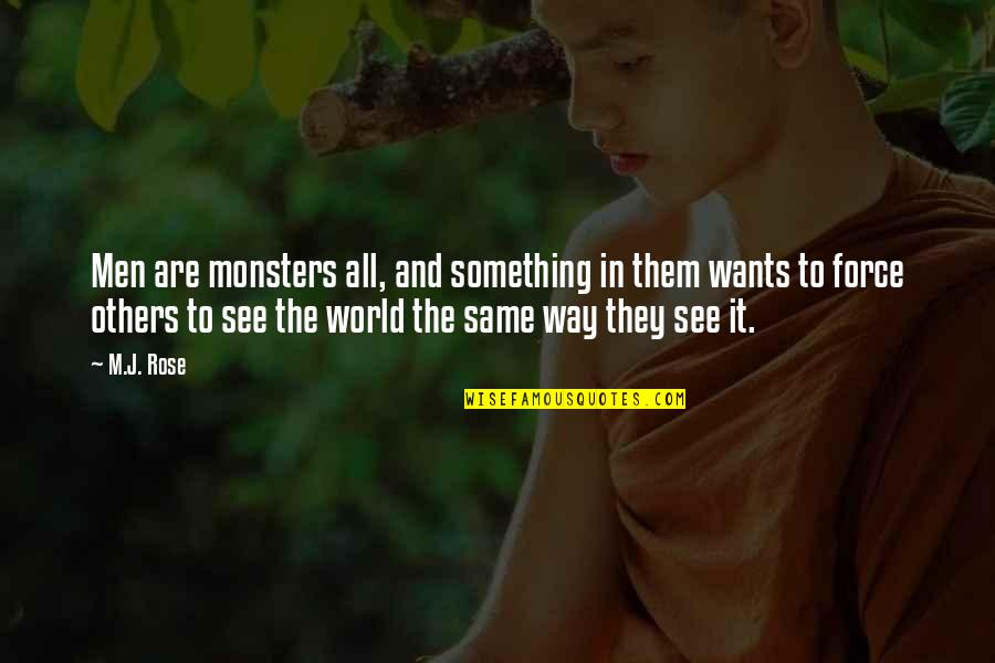 Spiritual Teachers Quotes By M.J. Rose: Men are monsters all, and something in them