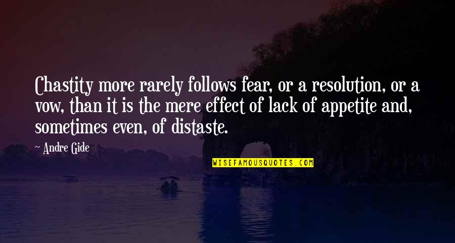 Spiritual Workout Quotes By Andre Gide: Chastity more rarely follows fear, or a resolution,