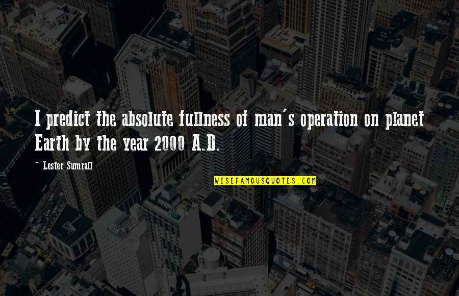 Spiritual Workout Quotes By Lester Sumrall: I predict the absolute fullness of man's operation