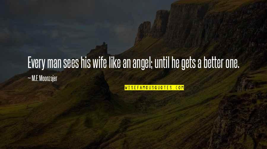 Spiritual Workout Quotes By M.F. Moonzajer: Every man sees his wife like an angel;