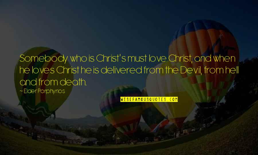 Spirituality And Death Quotes By Elder Porphyrios: Somebody who is Christ's must love Christ, and