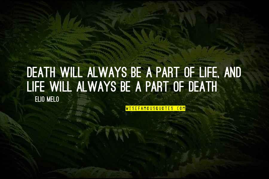 Spirituality And Death Quotes By Elio Melo: Death will always be a part of life,
