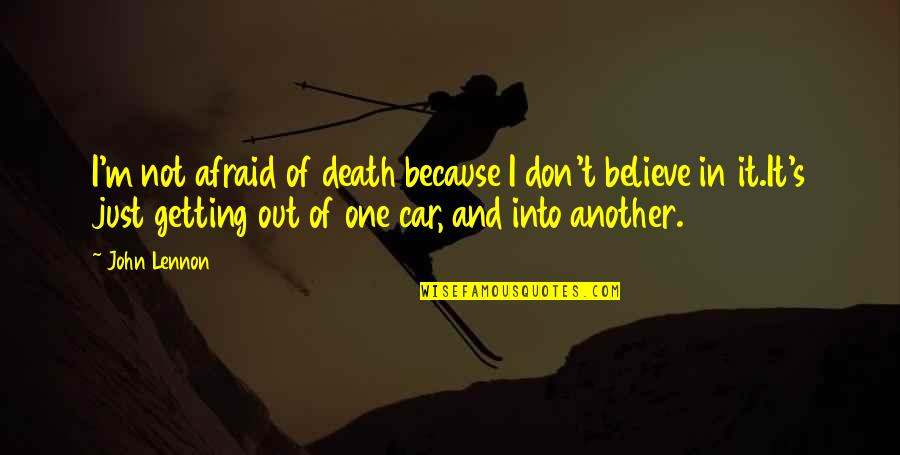 Spirituality And Death Quotes By John Lennon: I'm not afraid of death because I don't