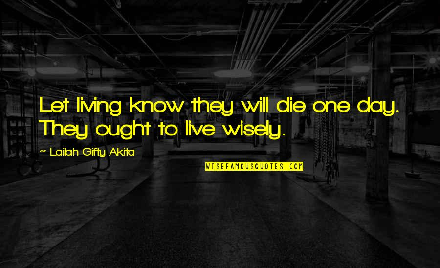Spirituality And Death Quotes By Lailah Gifty Akita: Let living know they will die one day.