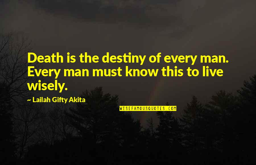 Spirituality And Death Quotes By Lailah Gifty Akita: Death is the destiny of every man. Every