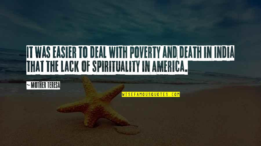 Spirituality And Death Quotes By Mother Teresa: It was easier to deal with poverty and